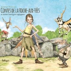 BRUCERO : Les Contes de la Roche aux Fées (Editions Beluga - juillet 2016)